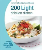 200 Light Chicken Dishes: Hamlyn All Colour Cookbook Paperback, New