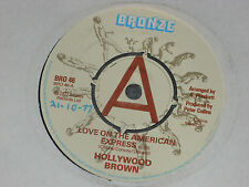 """Hollywood Brown – Love On The American Express  PROMO  7""""   EX SHOP"""