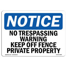 New listing SignMission OS-NS-A-710-L-14999 Notice No Trespassing Warning Keep Off Fence Pri