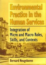 Environmental Practice in the Human Services by Bernard Neugeborgen - 1996  NEW