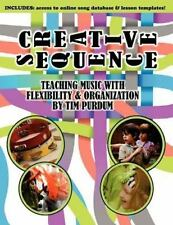Creative Sequence: Teaching Music with Flexibility and Organization (Paperback o