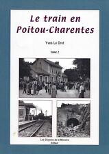 Le Train en Poitou-Charentes «Yves Le Dret TOME 2»