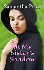 Amish Maids: In My Sister's Shadow by Samantha Price (2015, Paperback)
