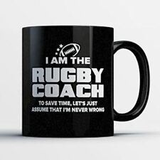 Rugby Coach Coffee Mug - Rugby Coach Is Never Wrong - Funny 11 oz Black Ceramic