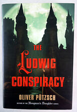The Ludwig Conspiracy by Oliver Potzsch HC/DJ 2013 First Printing