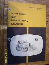 Original John Deere Operators Manual- # 831 Industrial Loader