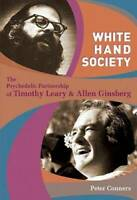 White Hand Society: The Psychedelic Partnership of Timothy Leary & Allen  - GOOD