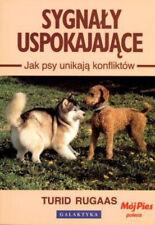 Sygnały uspokajające. Jak psy unikają konfliktów - Turid Rugaas