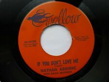 NATHAN ABSHIRE 45 'IF YOU DON'T LOVE ME' USA SWALLOW RAW 1967 CAJUN FRENCH MINT