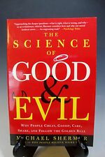 The Science of Good and Evil : Why People Cheat, Gossip, Care, Share, and Follow
