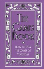 The Games Book: How to Play the Games of Yesterday (Best at Everything), Scholas