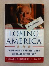Losing America:Confronting a Reckless and Arrogant Presidency - Autographed