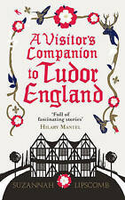 A Visitor's Companion to Tudor England by Suzannah Lipscomb (Paperback, 2015)