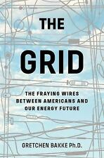 The Grid: The Fraying Wires Between Americans and Our Energy Future (Hardback or