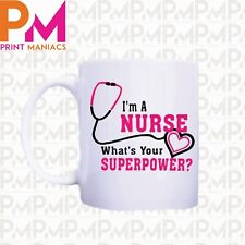 I'm A Nurse What's Your Super Power HUMOUR FUNNY SARCASTIC GIFT HER PRESENT HIS
