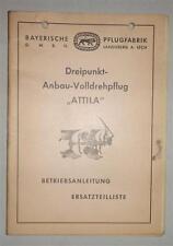 Betriebsanleitung / Ersatzteilliste Bayerische Pflugfabrik Volldrehpflug Attila
