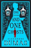 The Thousand and One Ghosts by Alexandre Dumas 9781847497574 | Brand New