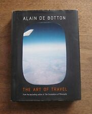 SIGNED - THE ART OF TRAVEL by Alain de Botton - 1st/3rd HCDJ 2002 NF philosophy