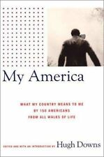 My America : What My Country Means to Me, by 150 Americans from All Walks of ...