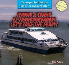 Vamos a tomar el transbordador! / Let's Take the Ferry! (Transporte Pú-ExLibrary