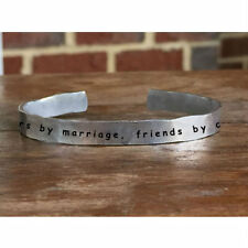 Sisters by marriage, friends by choice - Outside Message Hand Stamped Cuff Stack