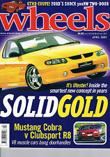 Wheels Apr 01 Mustang Cobra HSV ClubSport R8 SC430 911 GT2 Honda Insight Barina