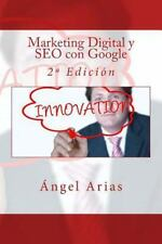 Marketing Digital y SEO con Google : 2ª Edición by Ángel Arias (2015, Paperback)
