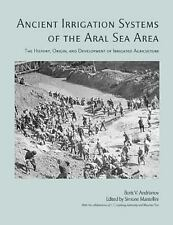 Ancient Irrigation Systems of the Aral Sea Area: The History, Origin, and Develo