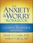 The Anxiety & Worry Workbook: The Cognitive Behavioral Solution FREE SHIPPING