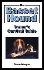 The Basset Hound Owner's Surival Guide: By Morgan, Diane