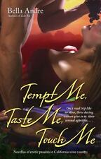 Tempt Me, Taste Me, Touch Me Andre, Bella Paperback