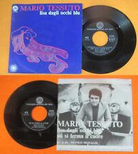 LP 45 7'' MARIO TESSUTO Lisa dagli occhi blu Mi si ferma 1969 italy CGD no cd mc