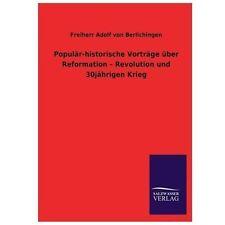 Popul�r-Historische Vortr�ge �ber Reformation - Revolution und 30j�hrigen...