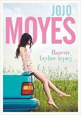 Razem bedzie lepiej, Jojo Moyes, polska ksiazka, polish book