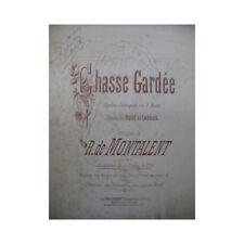 DE MONTALENT R. Chasse Gardée Ouverture Dédicace Piano XIXe partition sheet musi