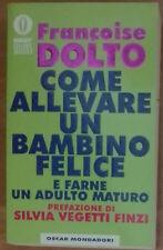 Come allevare un bambino felice - Françoise Dolto - Mondadori,1994 - A