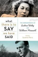 What There Is to Say We Have Said: The Correspondence of Eudora Welty and Willia