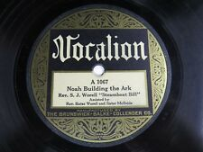 "Rev. S.J. Worell ""Steamboat Bill"" - VOCALION 1067 - Noah Building The Ark"