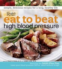 Eat to Beat High Blood Pressure by Editors of Readers Digest