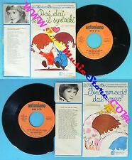 LP 45 7'' ZECCHINO D'ORO Dai dai balla il syrtacki Finche'ANTONIANO no cd mc*vhs
