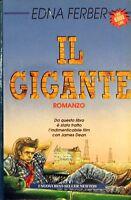 Il gigante - Edna Ferber - Libro Nuovo in offerta !
