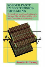 Solder Paste in Electronics Packaging: Technology and Applications in Surface