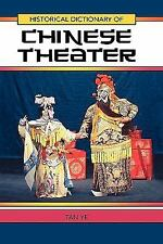Historical Dictionary Of Chinese Theater (historical Dictionaries Of Literatu...