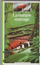 Farré,Poissenot - La Nature Sauvage - Découverte Benjamin à partir de 6 ans