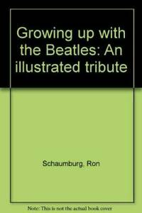 Growing up with the Beatles: An illustrated tribute - Hardcover - GOOD
