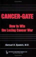 Cancer-gate: How to Win the Losing Cancer War Policy, Politics, Health and Medi