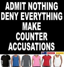 Admit nothing make counter accusations Funny T-Shirts Aussie New Size t shirt