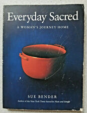 1996 EVERYDAY SACRED A Woman's Journey Home by Sue Bender ~ paperback booj
