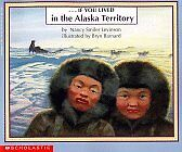 If You Lived in the Alaska Territory by Nancy Smiler Levinson