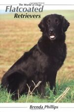 Flatcoated Retrievers (The world of dogs),Brenda Phillips